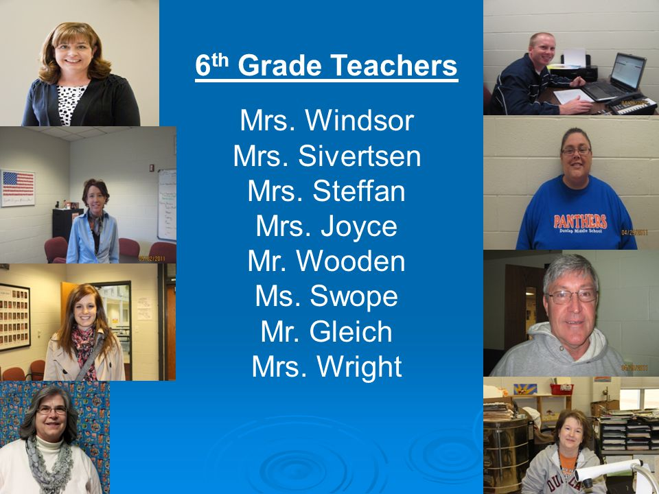 6 th Grade Teachers Mrs. Windsor Mrs. Sivertsen Mrs.