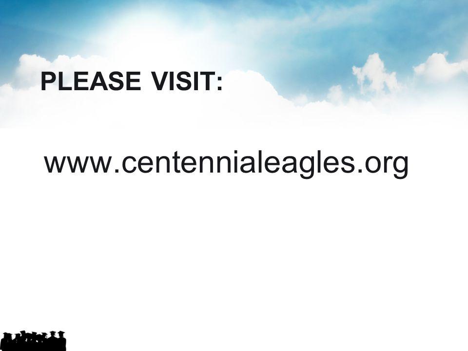 PLEASE VISIT: www.centennialeagles.org