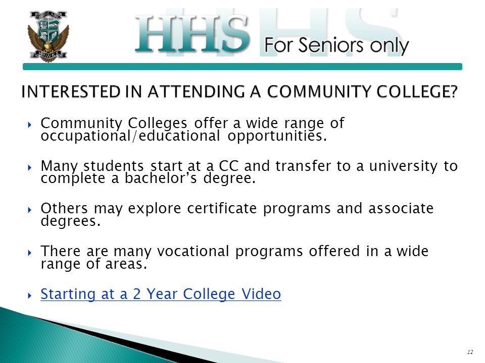12  Community Colleges offer a wide range of occupational/educational opportunities.