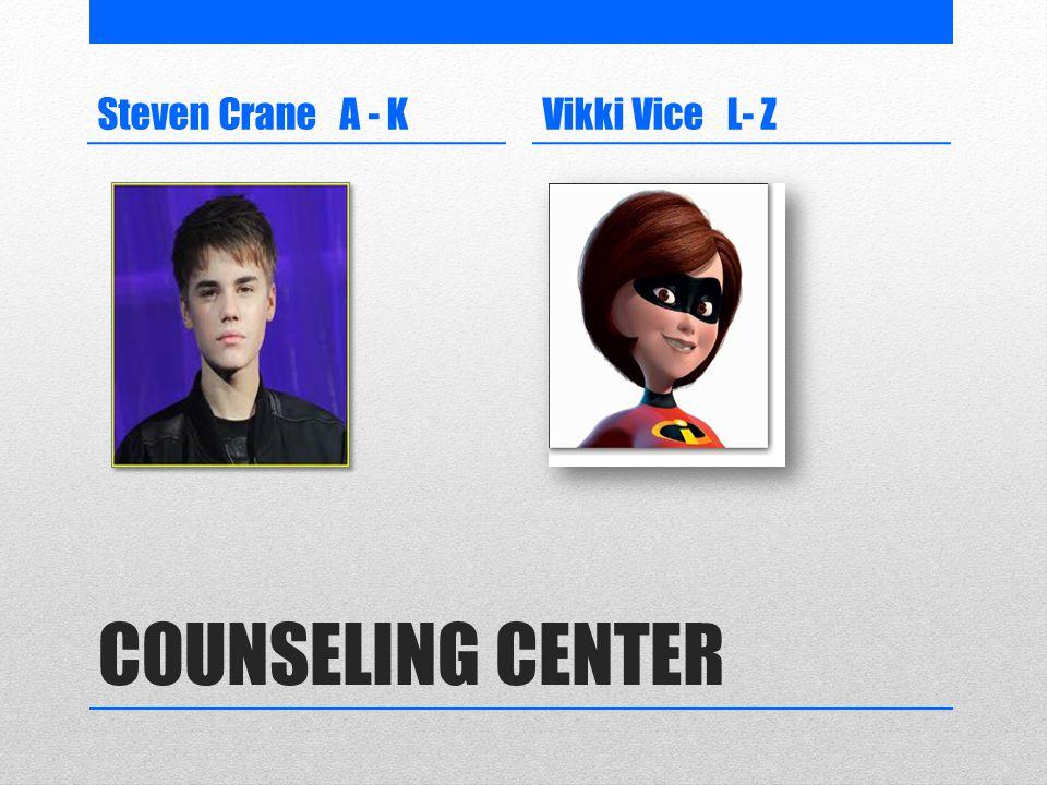 COUNSELING CENTER Steven Crane A - KVikki Vice L- Z
