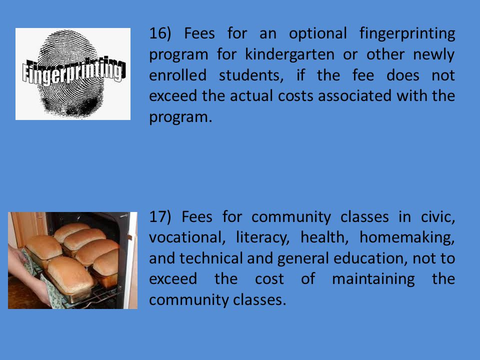 16) Fees for an optional fingerprinting program for kindergarten or other newly enrolled students, if the fee does not exceed the actual costs associa