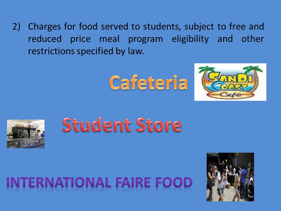 2)Charges for food served to students, subject to free and reduced price meal program eligibility and other restrictions specified by law.