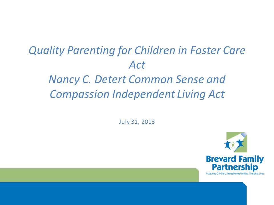 Quality Parenting for Children in Foster Care Act Nancy C.