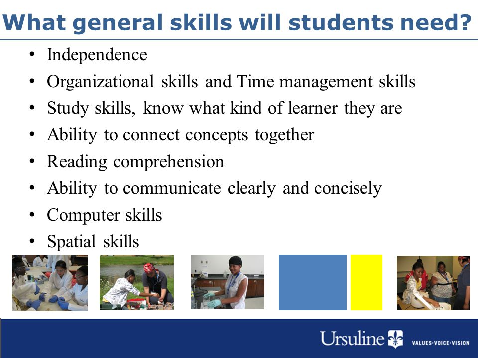What specific skills will students need.