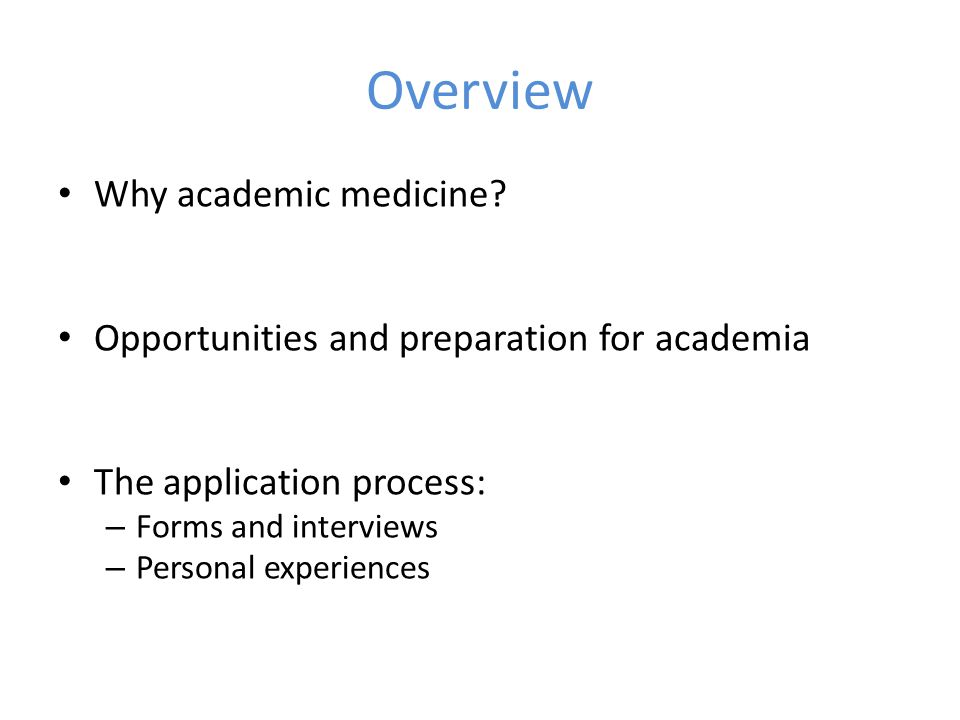 Overview Why academic medicine.