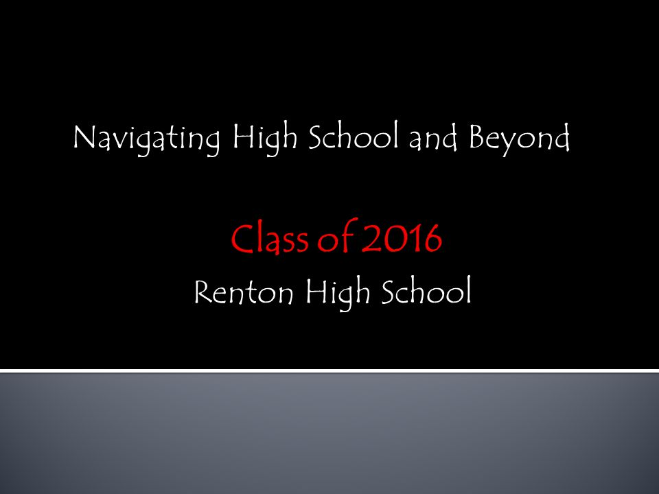 Navigating High School and Beyond Renton High School