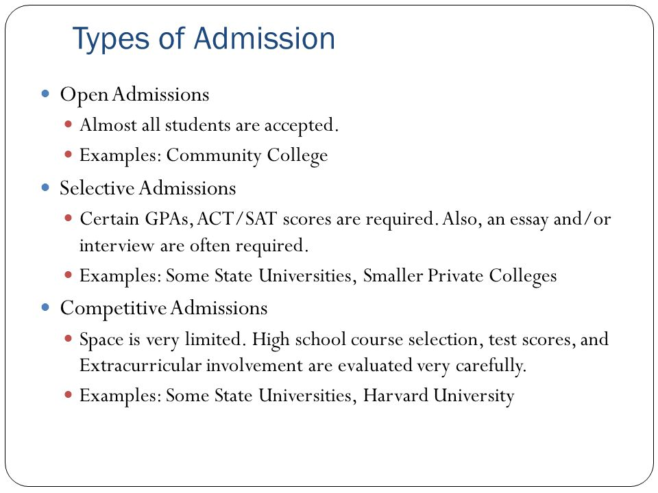 Types of Admission Open Admissions Almost all students are accepted.