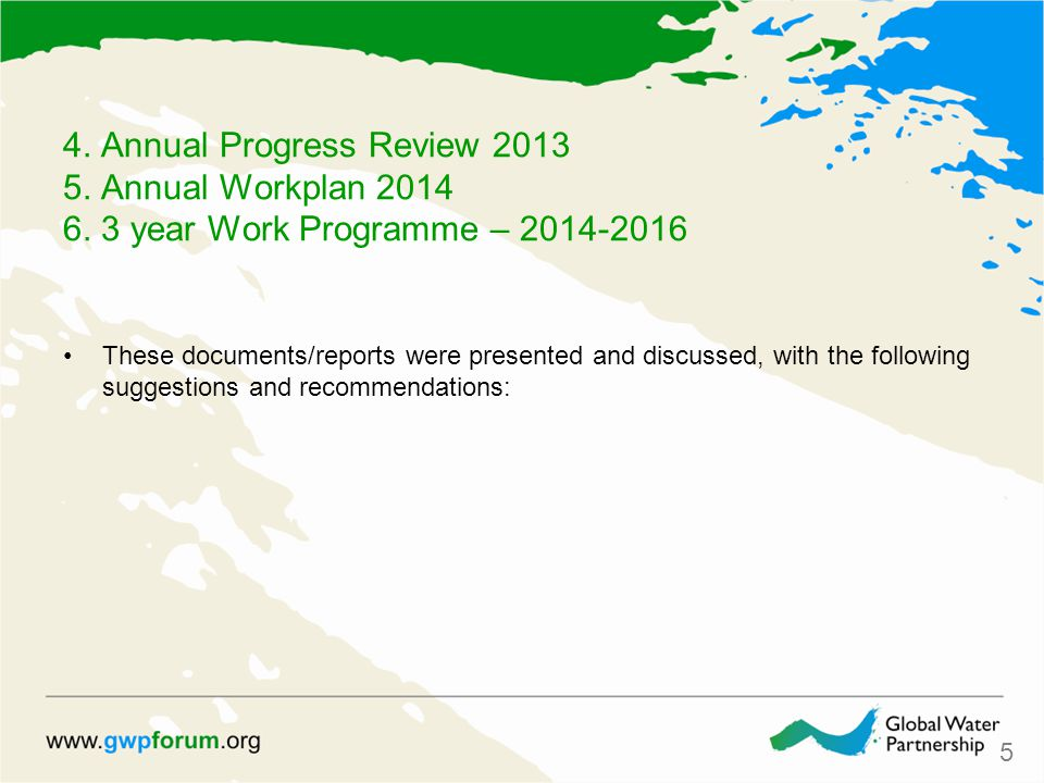4. Annual Progress Review 2013 5. Annual Workplan 2014 6.