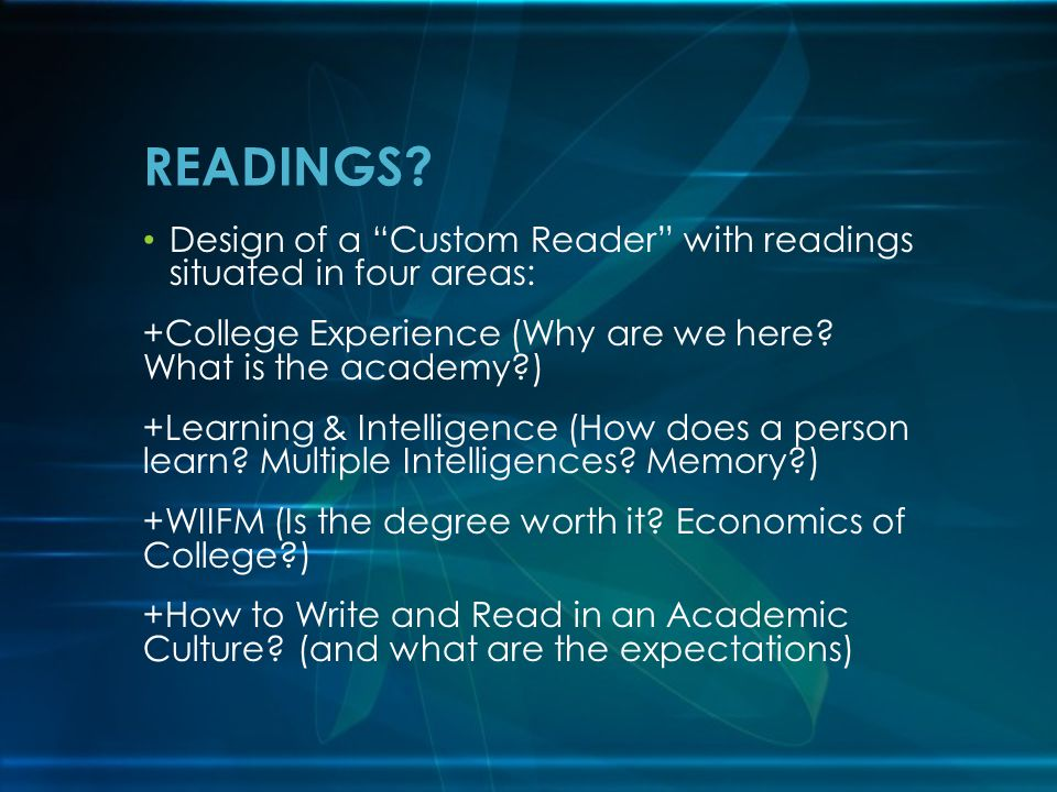Design of a Custom Reader with readings situated in four areas: +College Experience (Why are we here.