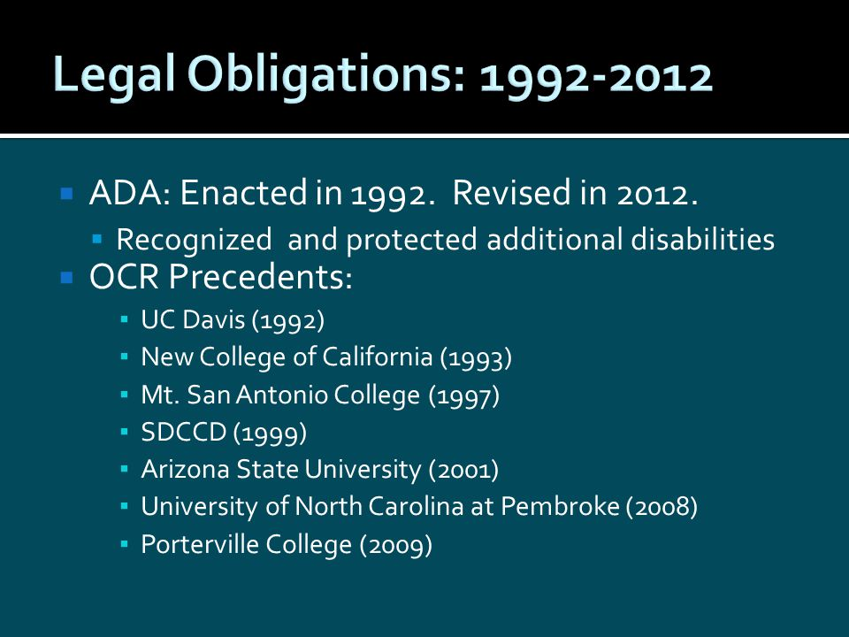  ADA: Enacted in 1992. Revised in 2012.