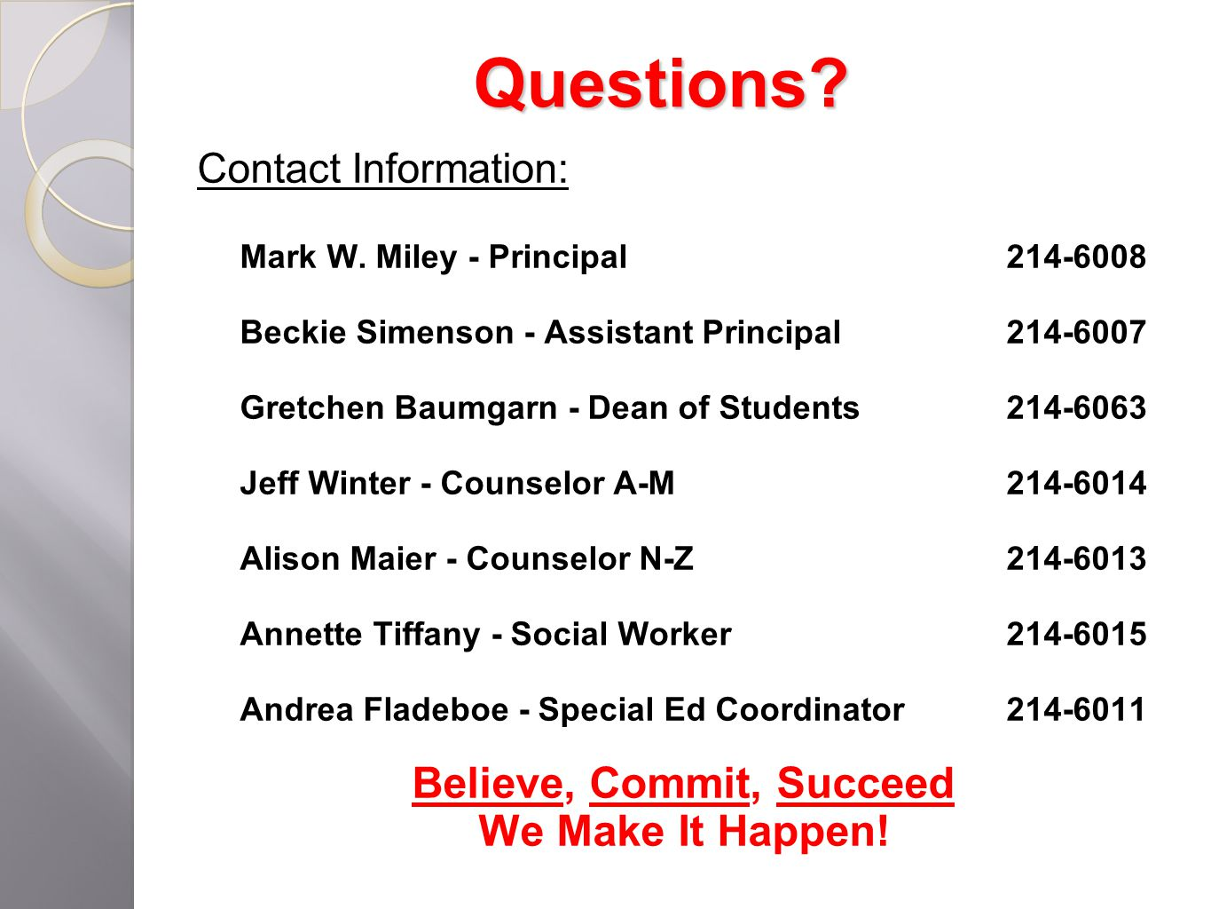 Questions. Contact Information:  Mark W.