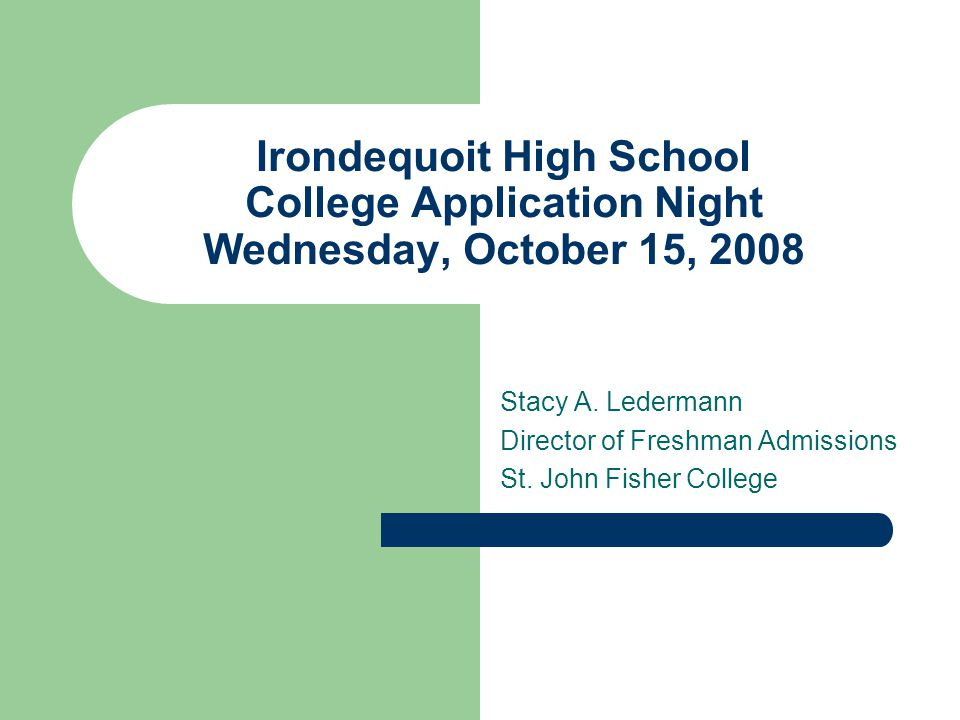 Irondequoit High School College Application Night Wednesday, October 15, 2008 Stacy A.