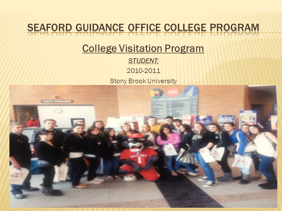 College Visitation Program STUDENT: 2010-2011 Stony Brook University