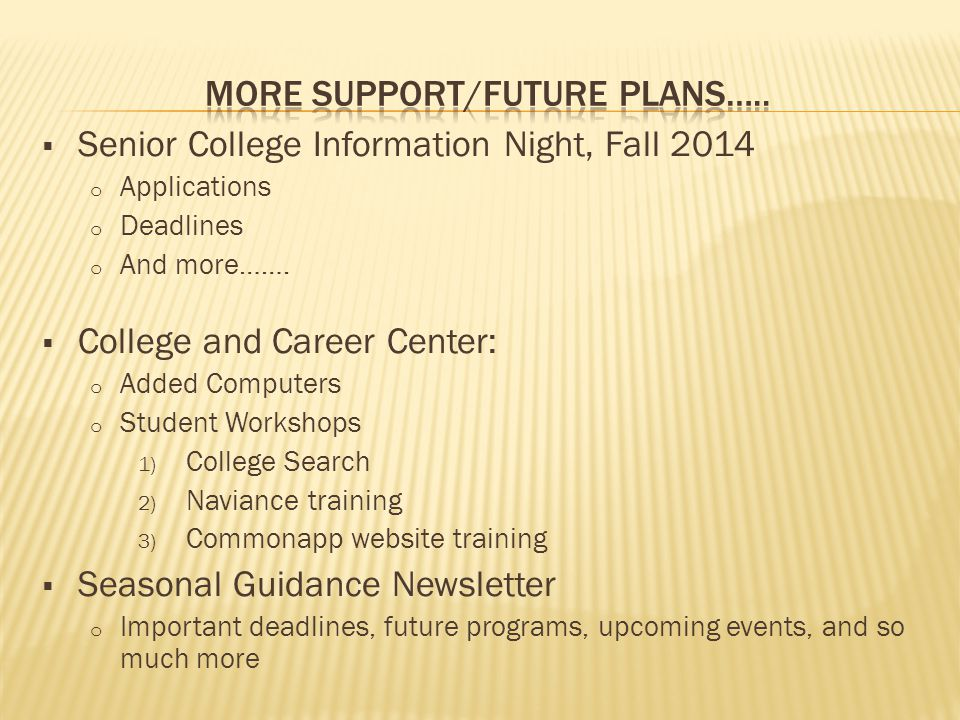  Senior College Information Night, Fall 2014 o Applications o Deadlines o And more…….