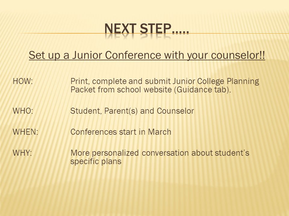 Set up a Junior Conference with your counselor!.