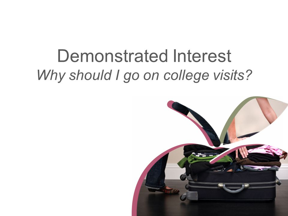 Demonstrated Interest Why should I go on college visits?