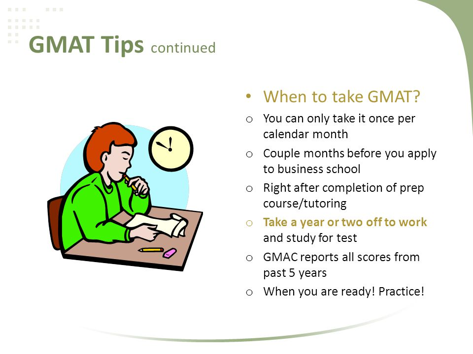 GMAT Tips continued When to take GMAT.