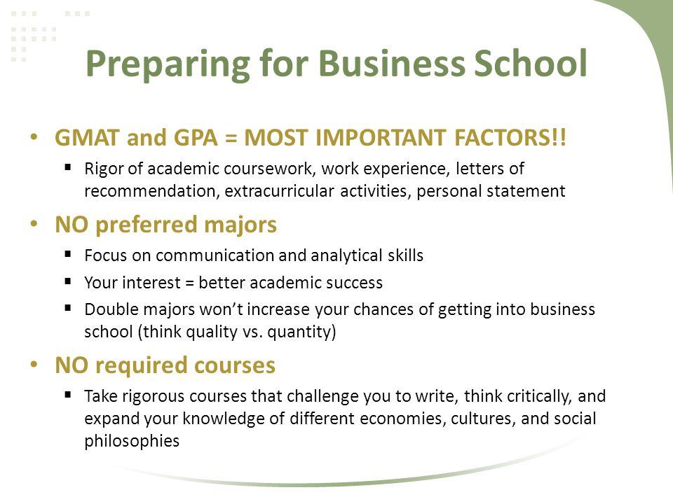 GMAT and GPA = MOST IMPORTANT FACTORS!.