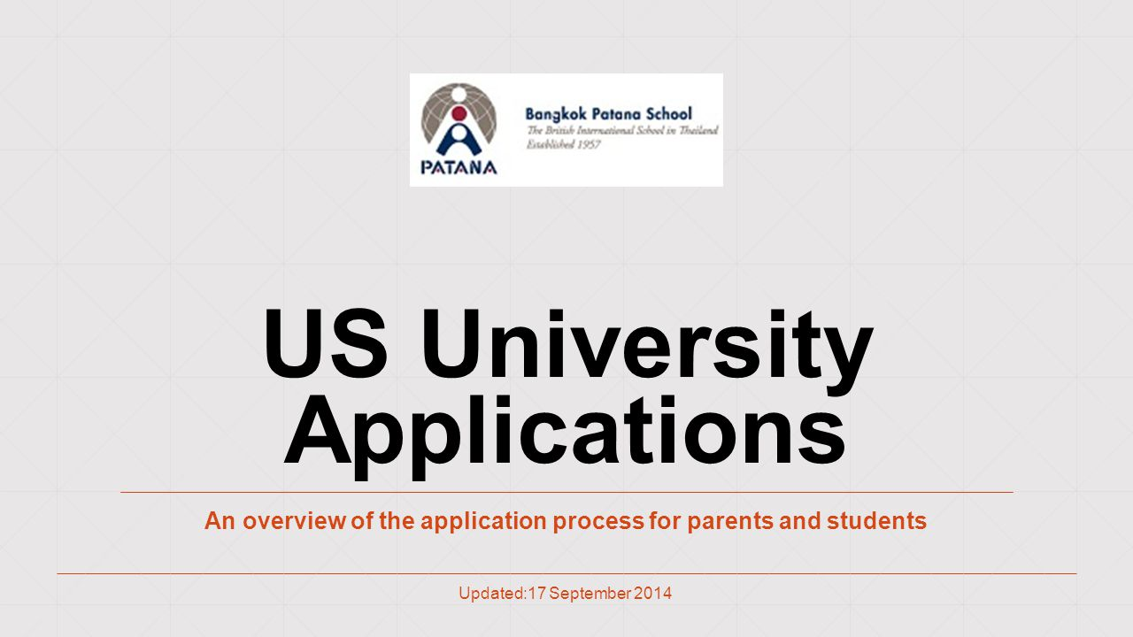 US University Applications An overview of the application process for parents and students Updated:17 September 2014