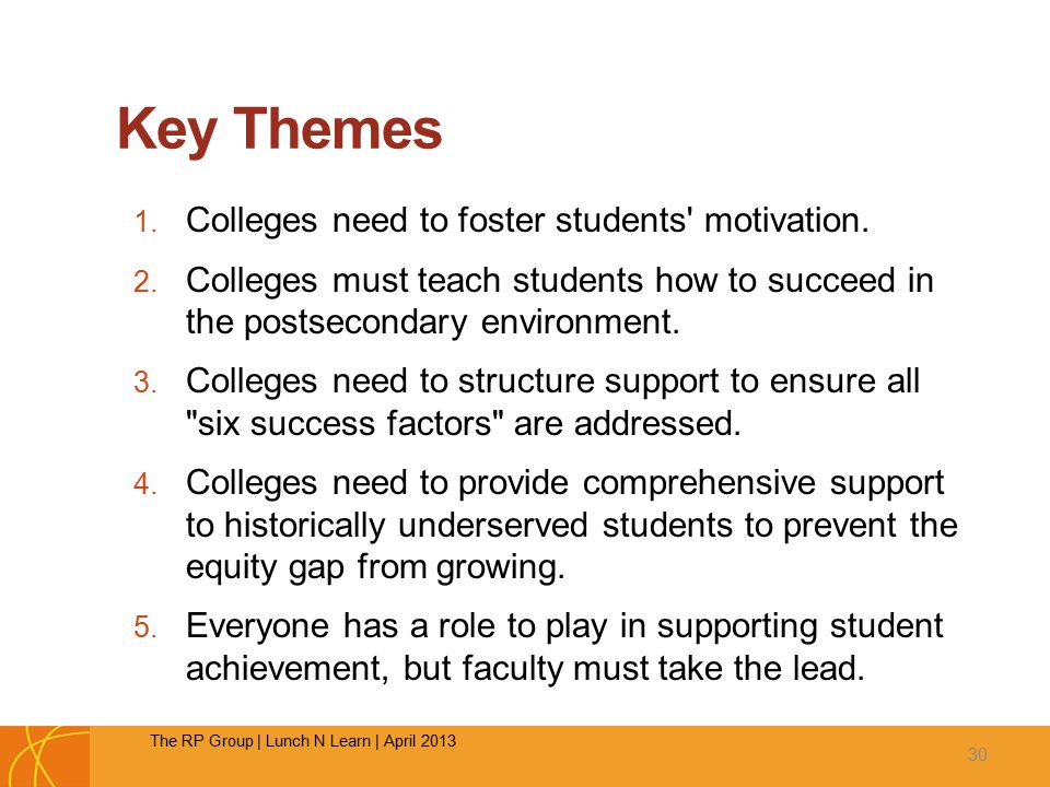 Key Themes 1. Colleges need to foster students motivation.