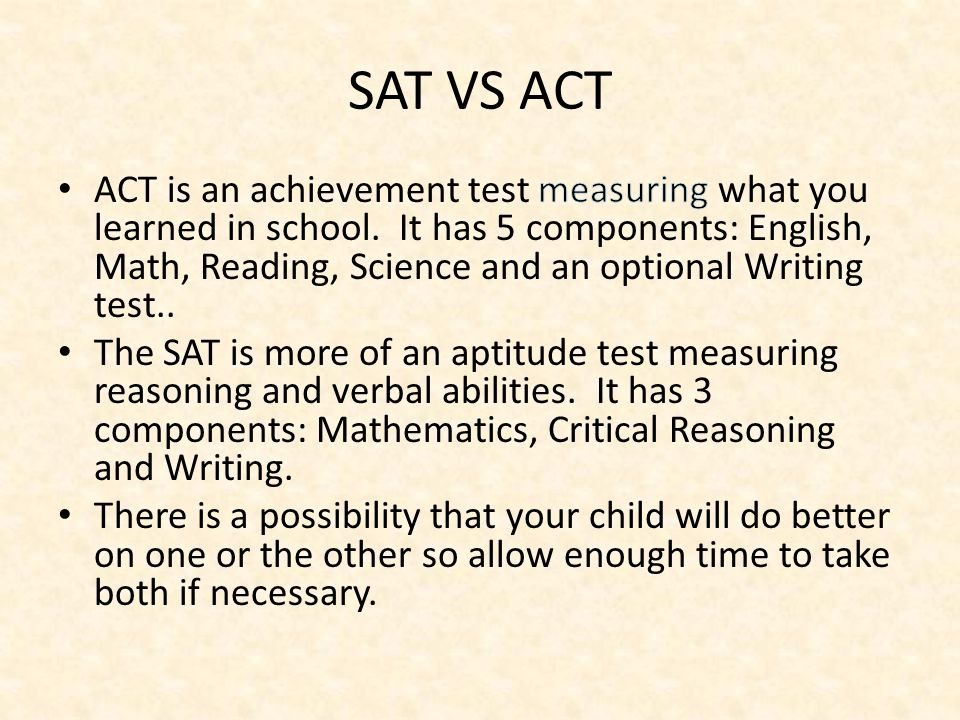 SAT / ACT PREP COURSES: Most do not teach content they teach strategy and your child can raise their score this way.