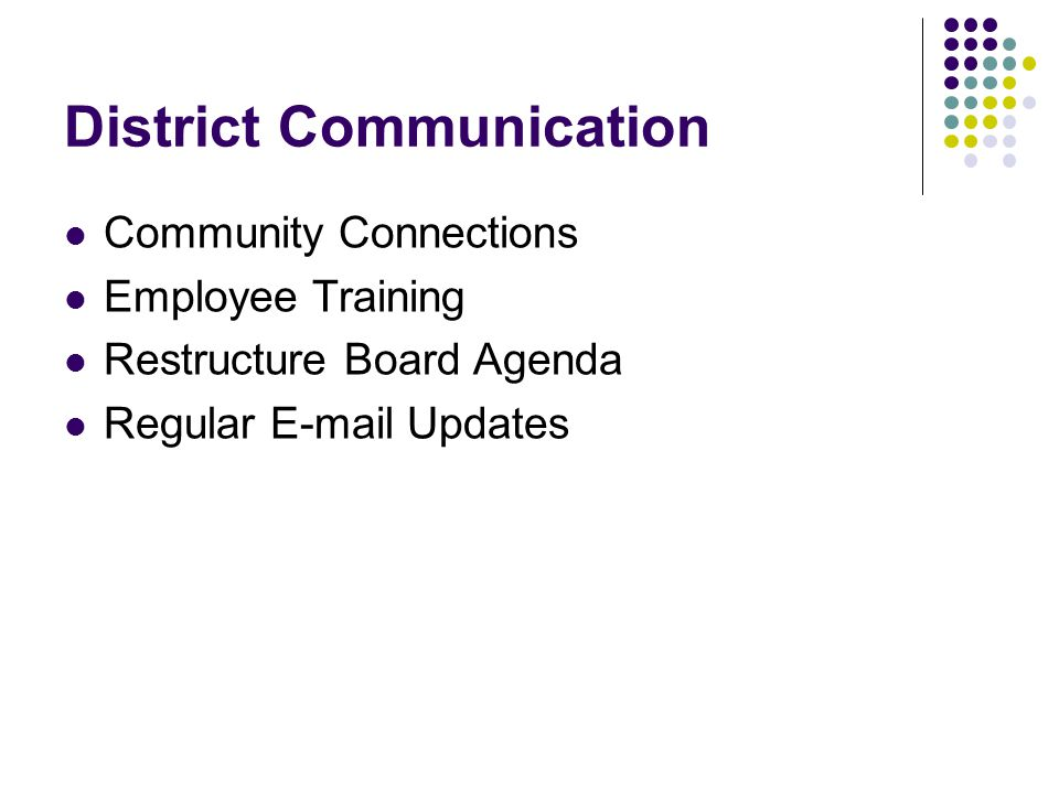 District Communication Community Connections Employee Training Restructure Board Agenda Regular E-mail Updates