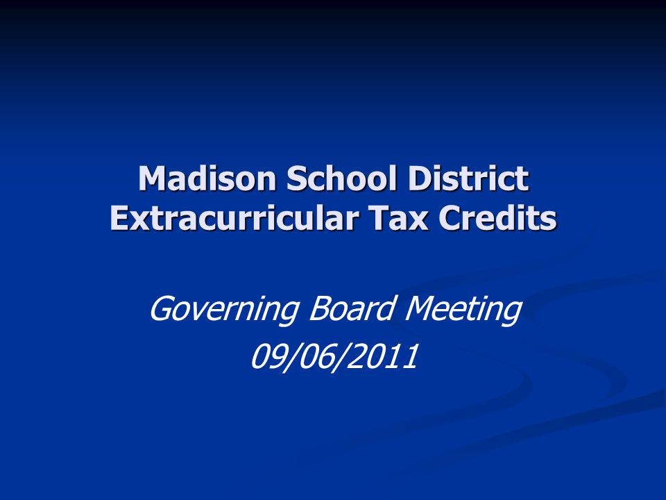 Madison School District Extracurricular Tax Credits Governing Board Meeting 09/06/2011