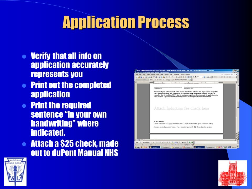 Application Process Verify that all info on application accurately represents you Print out the completed application Print the required sentence in your own handwriting where indicated.