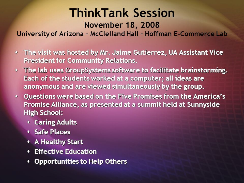 ThinkTank Session November 18, 2008 University of Arizona – McClelland Hall – Hoffman E-Commerce Lab  The visit was hosted by Mr. Jaime Gutierrez, UA