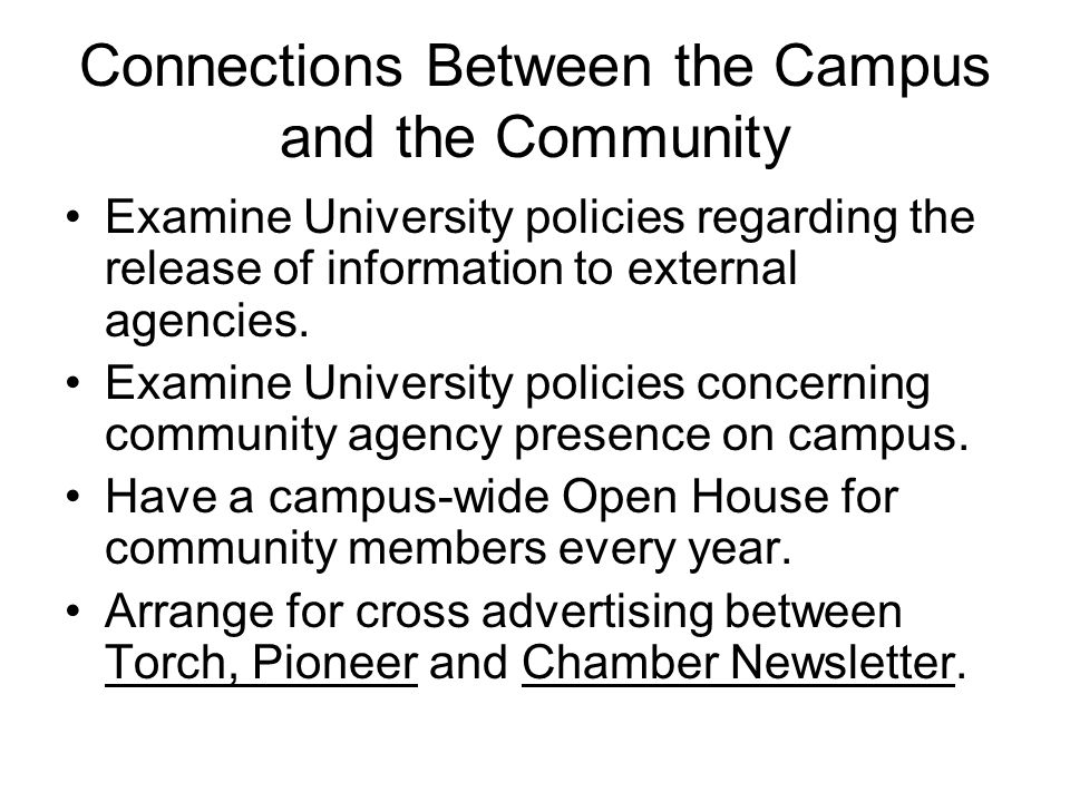 Connections Between the Campus and the Community Examine University policies regarding the release of information to external agencies.