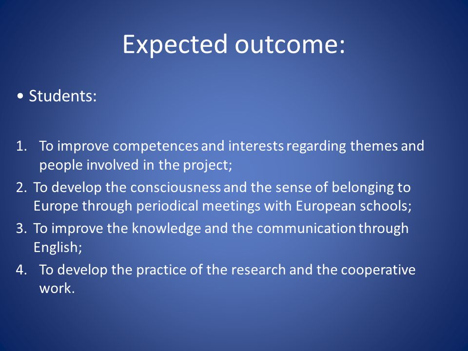 Expected outcome: Students: 1.To improve competences and interests regarding themes and people involved in the project; 2. To develop the consciousnes