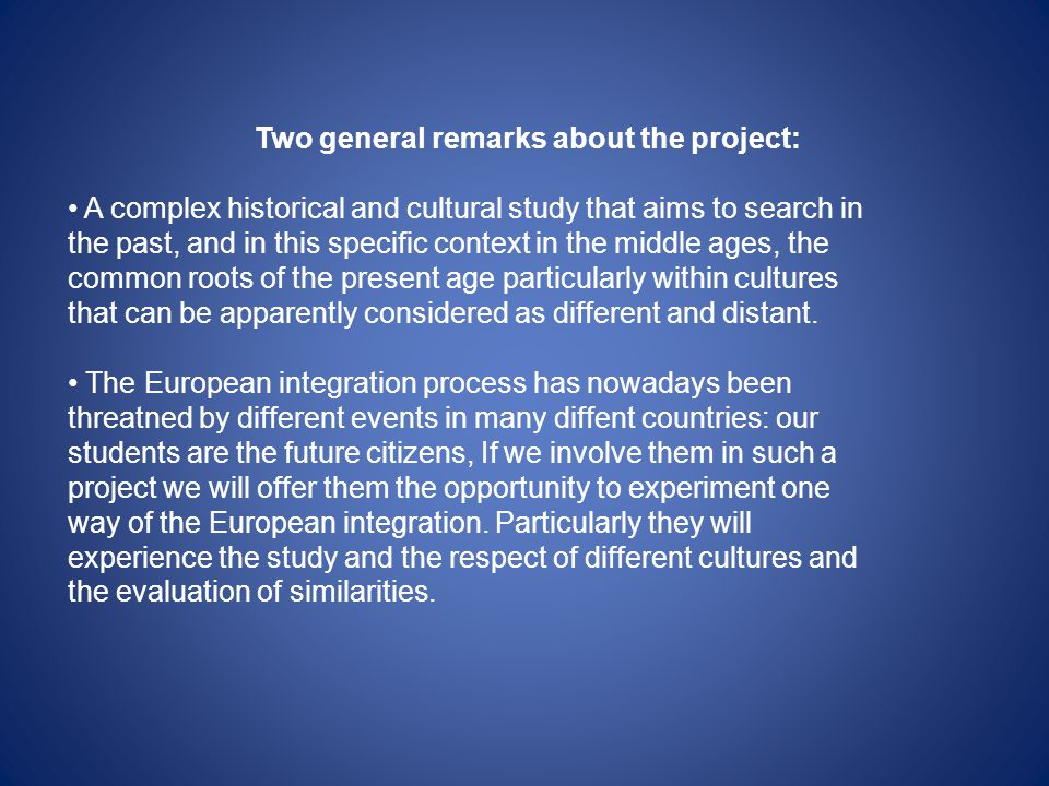 Two general remarks about the project: A complex historical and cultural study that aims to search in the past, and in this specific context in the mi