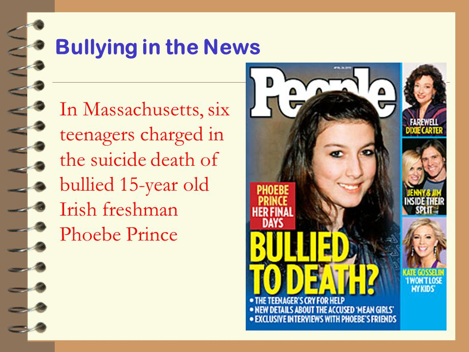 In Massachusetts, six teenagers charged in the suicide death of bullied 15-year old Irish freshman Phoebe Prince Bullying in the News