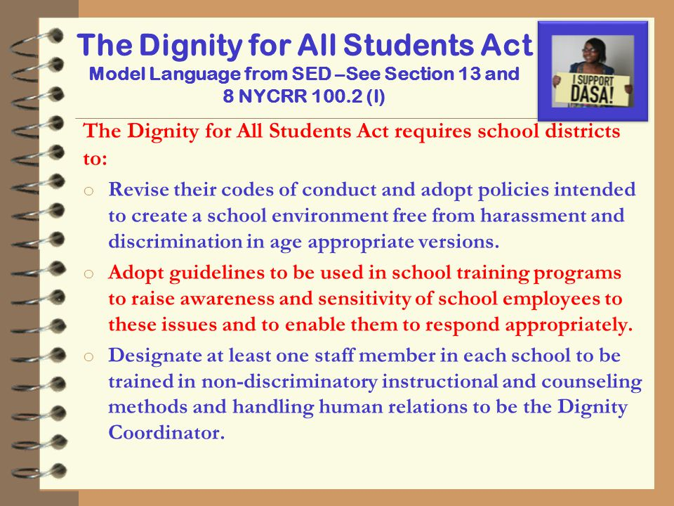 The Dignity for All Students Act Model Language from SED –See Section 13 and 8 NYCRR 100.2 (l) The Dignity for All Students Act requires school distri
