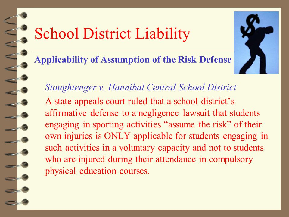 School District Liability Applicability of Assumption of the Risk Defense Stoughtenger v. Hannibal Central School District A state appeals court ruled