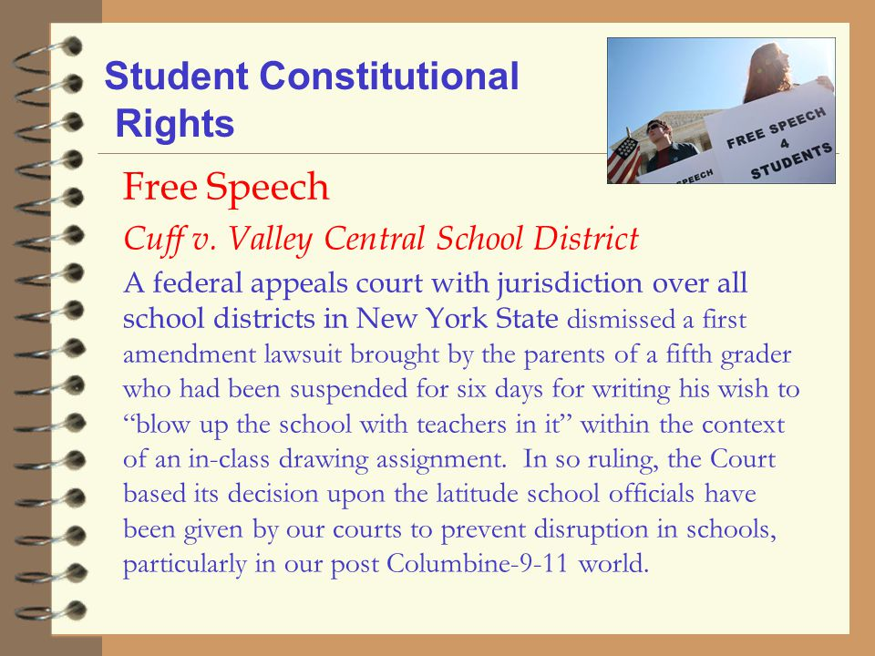 Student Constitutional Rights Free Speech Cuff v. Valley Central School District A federal appeals court with jurisdiction over all school districts i