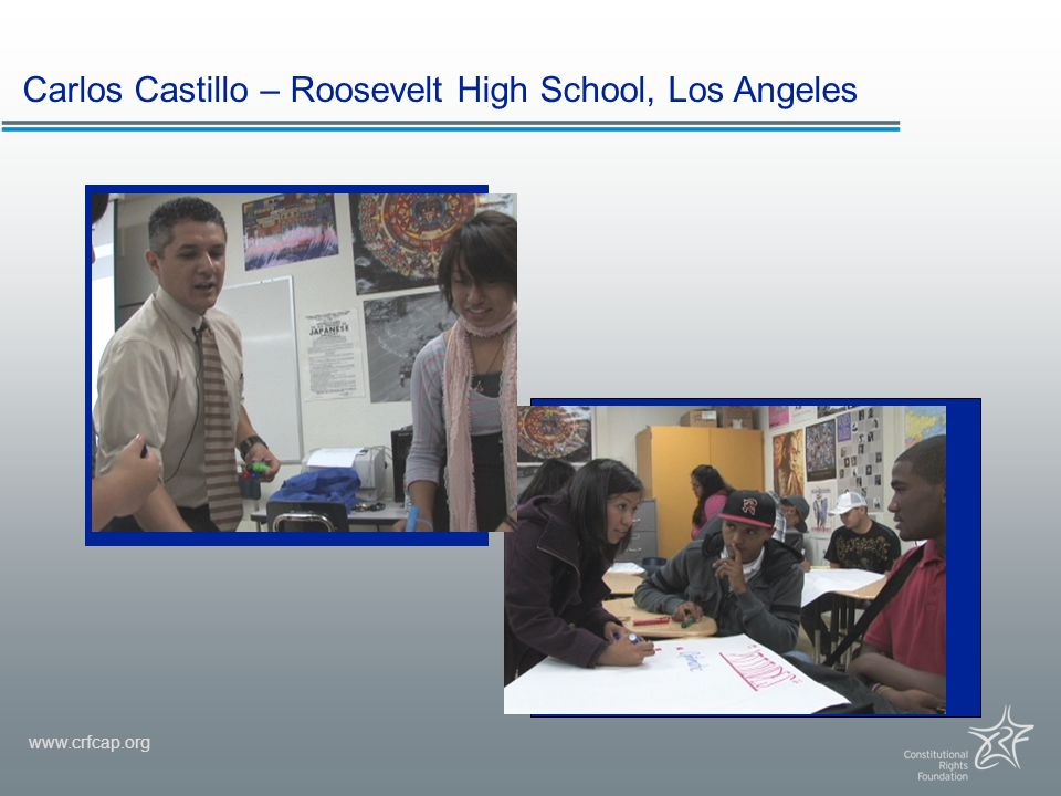 www.crfcap.org Carlos Castillo – Roosevelt High School, Los Angeles