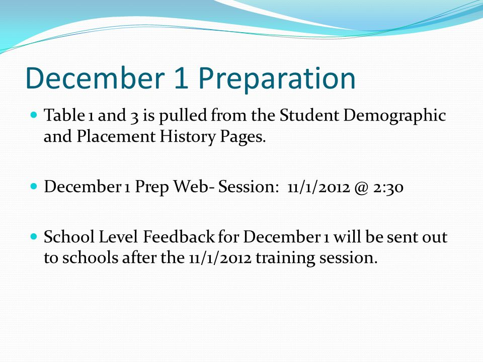 December 1 Preparation Table 1 and 3 is pulled from the Student Demographic and Placement History Pages.