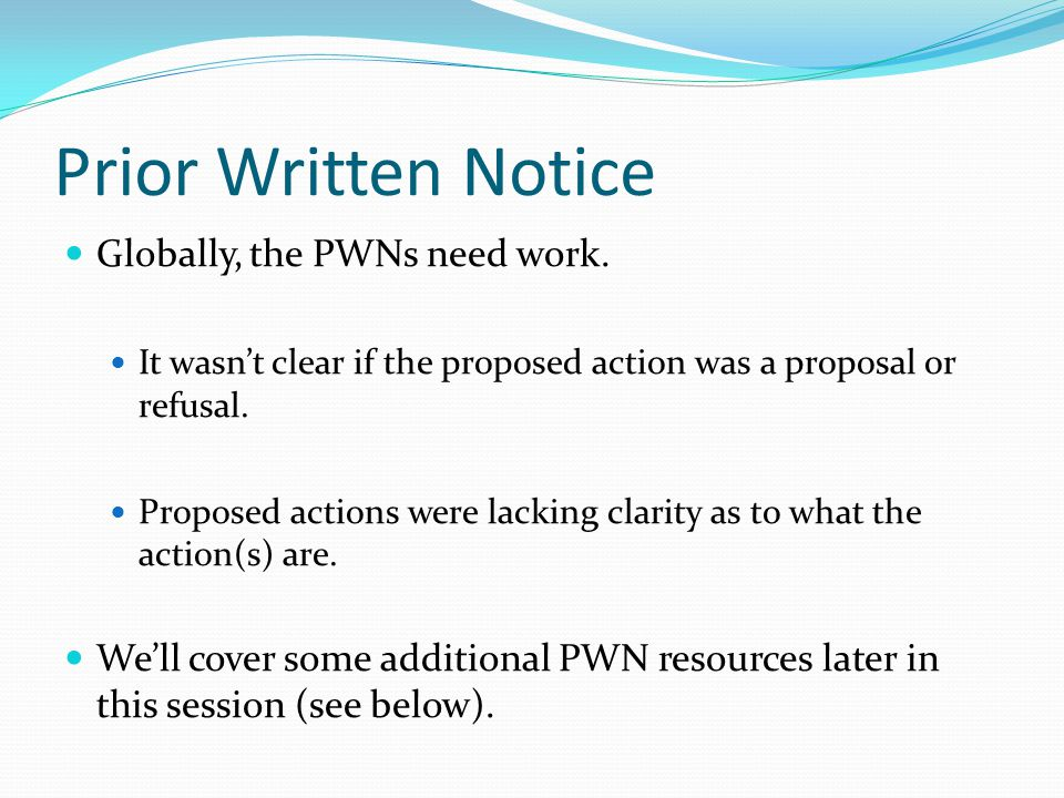 Prior Written Notice Globally, the PWNs need work.
