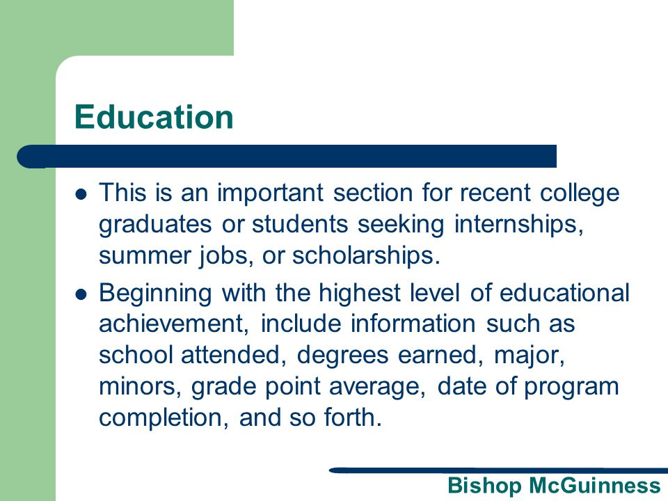 Bishop McGuinness Education This is an important section for recent college graduates or students seeking internships, summer jobs, or scholarships. B