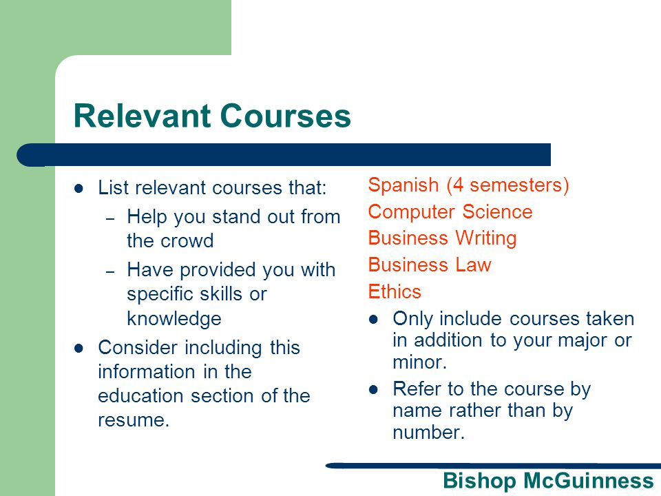 Bishop McGuinness Relevant Courses List relevant courses that: – Help you stand out from the crowd – Have provided you with specific skills or knowled