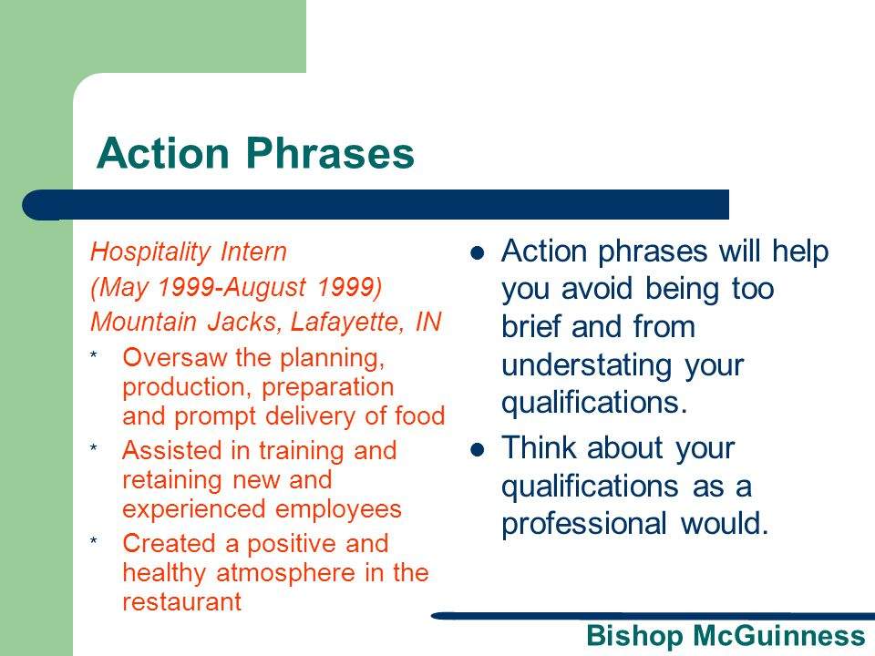 Bishop McGuinness Action Phrases Action phrases will help you avoid being too brief and from understating your qualifications. Think about your qualif