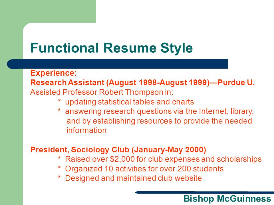 Bishop McGuinness Functional Resume Style Experience: Research Assistant (August 1998-August 1999)—Purdue U. Assisted Professor Robert Thompson in: *