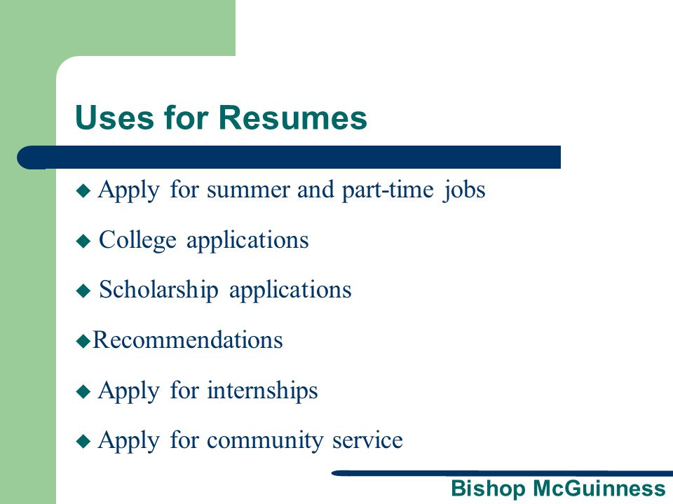Bishop McGuinness Employment Experience Include positions you have held which are related, in some way, to the job you are seeking.