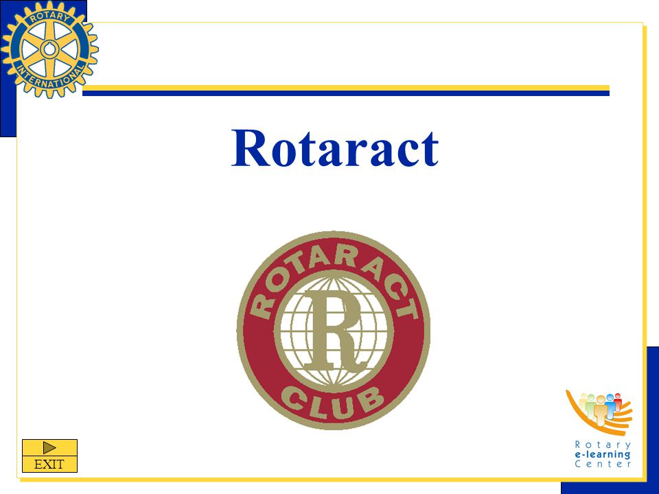 Rotaract Rotaract is one of Rotary International's nine structured programs designed to help clubs and districts achieve their service goals in their own communities and in communities abroad, fostering fellowship and goodwill in the process.