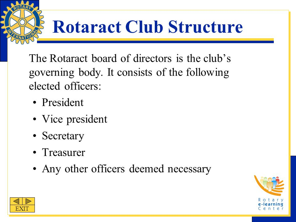 Rotaract Club Structure The Rotaract board of directors is the club's governing body.