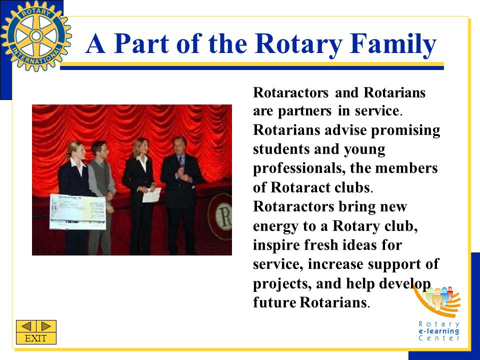 A Part of the Rotary Family Rotaractors and Rotarians are partners in service.