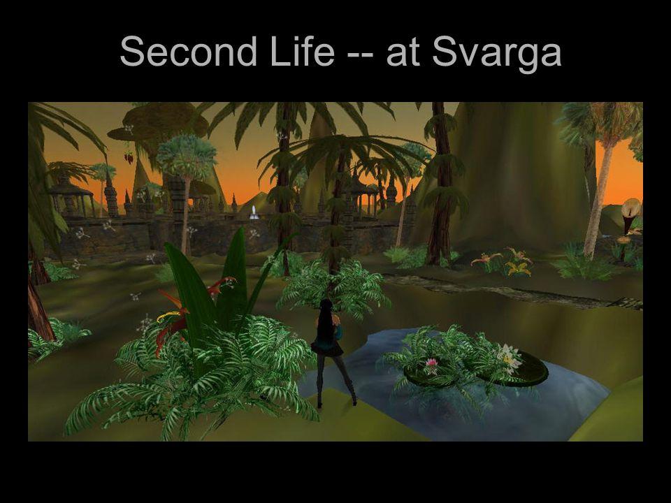 Second Life -- at Svarga