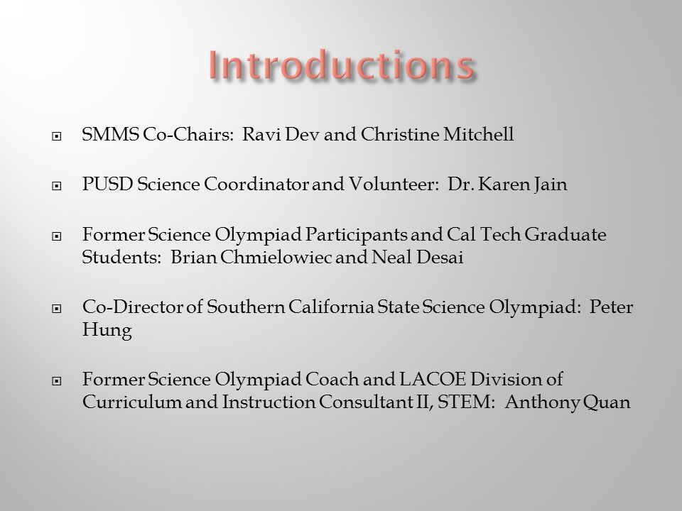  SMMS Co-Chairs: Ravi Dev and Christine Mitchell  PUSD Science Coordinator and Volunteer: Dr.