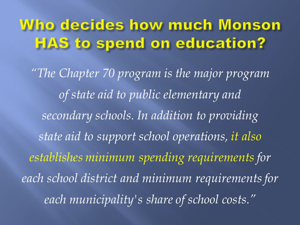 The Chapter 70 program is the major program of state aid to public elementary and secondary schools.
